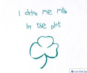 I drink me milk by the pint